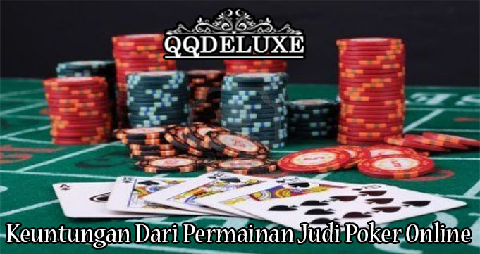 Keuntungan Dari Permainan Judi Poker Online