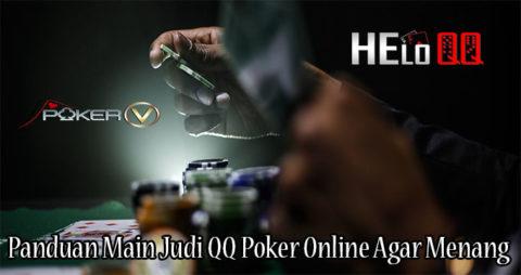 Panduan Main Judi QQ Poker Online Agar Menang