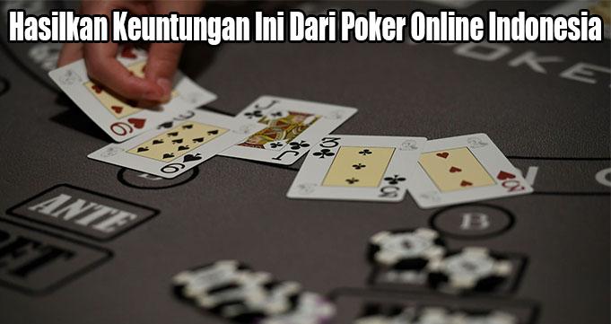 Hasilkan Keuntungan Ini Dari Poker Online Indonesia
